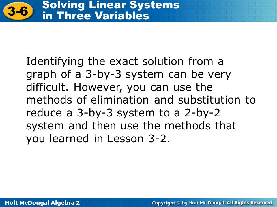 Identifying the exact solution from a graph of a 3-by-3 system can be very difficult.