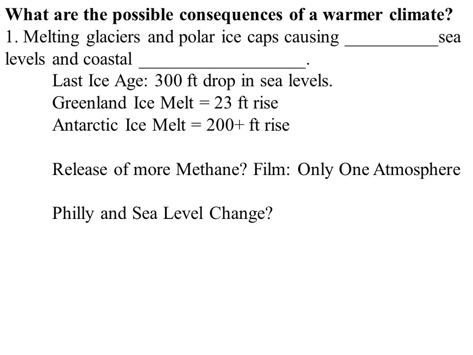 What are the possible consequences of a warmer climate