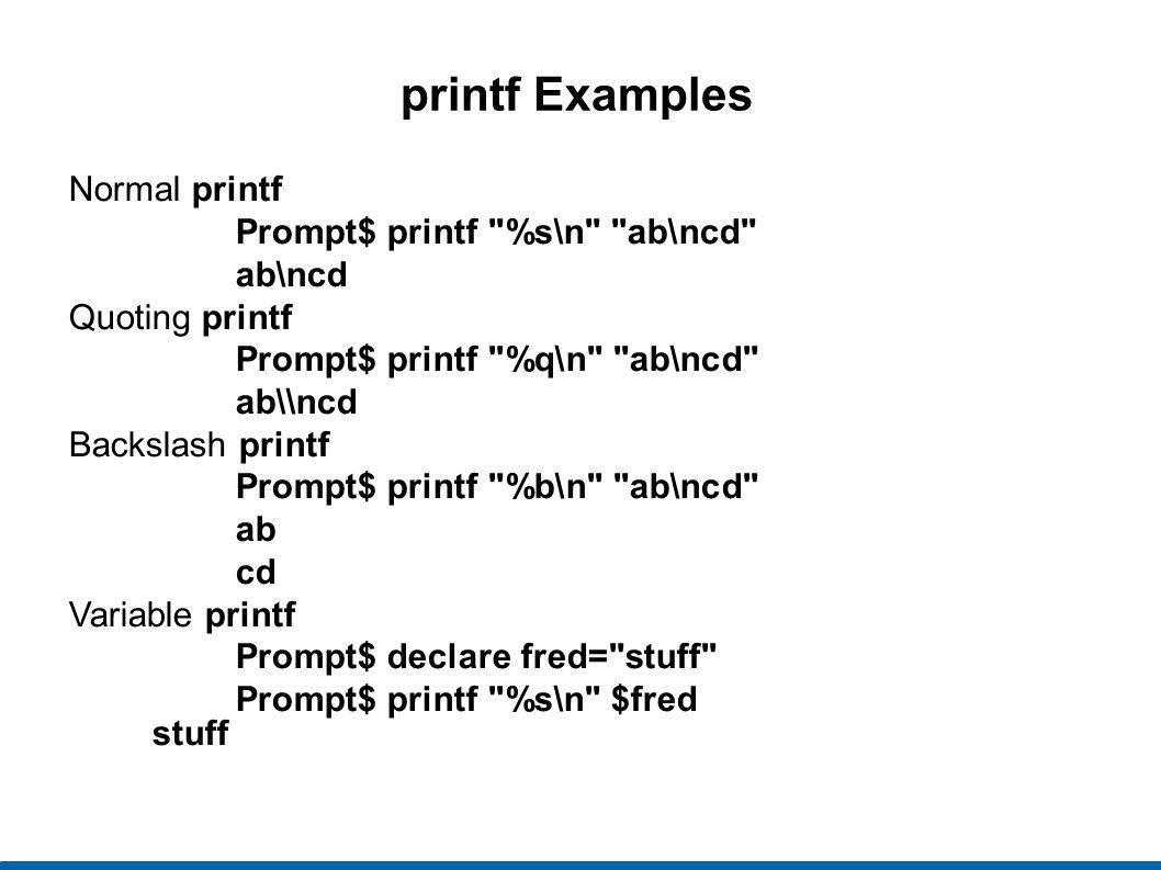 printf Examples Normal printf Prompt$ printf %s\n ab\ncd ab\ncd