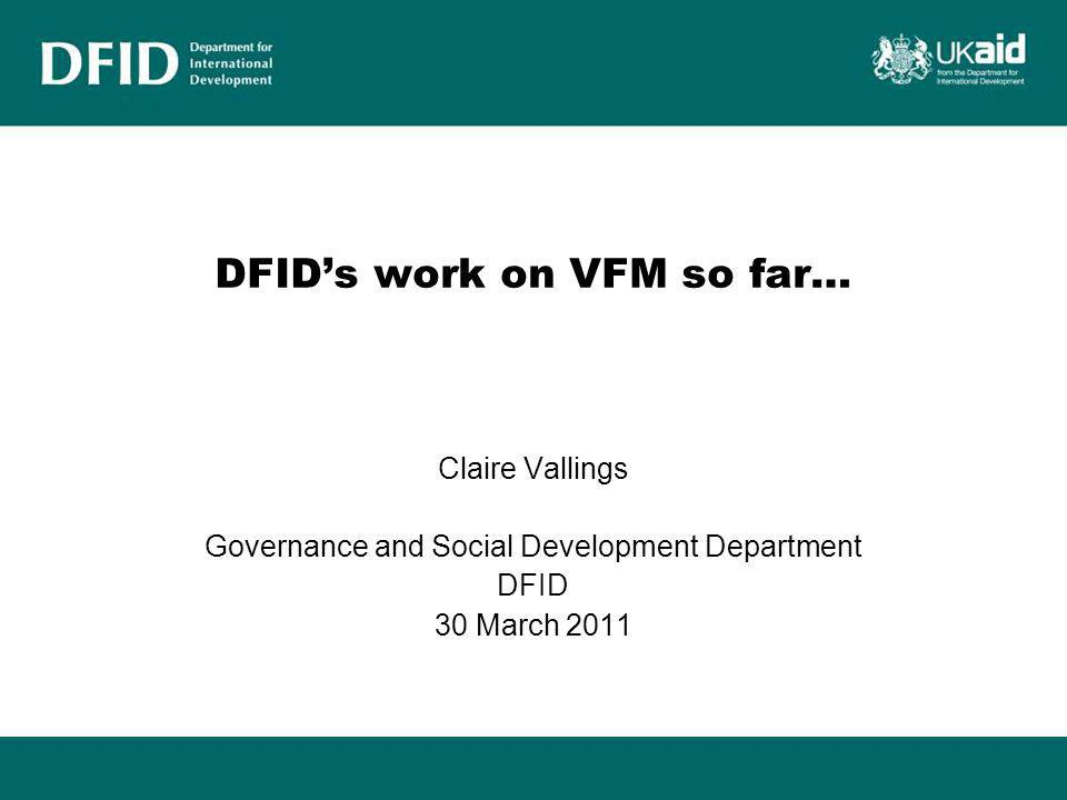 DFID's work on VFM so far…