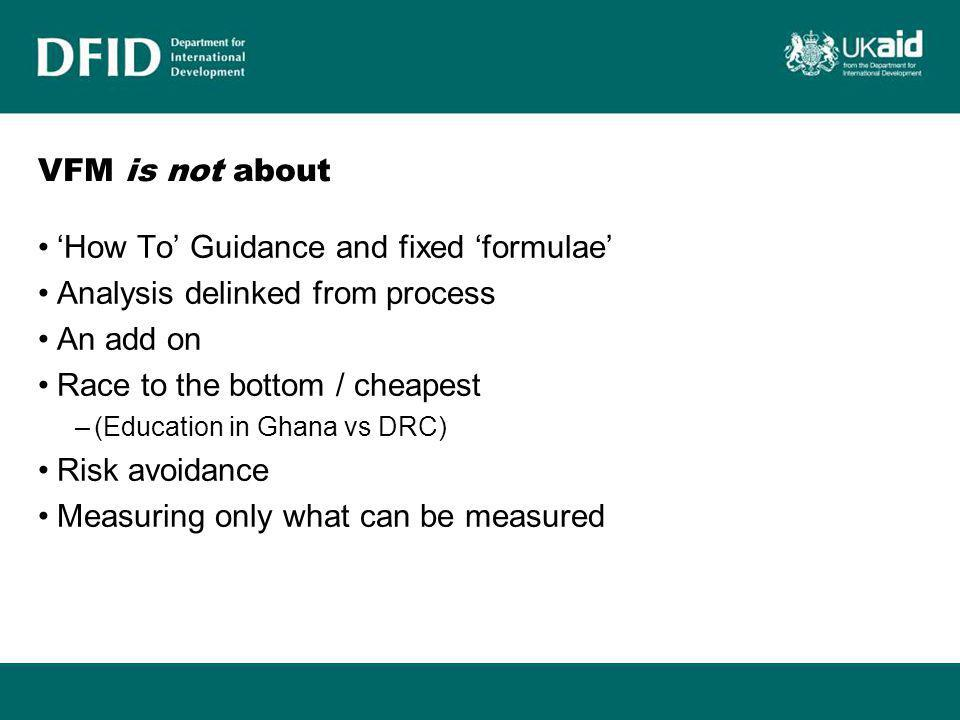 'How To' Guidance and fixed 'formulae' Analysis delinked from process