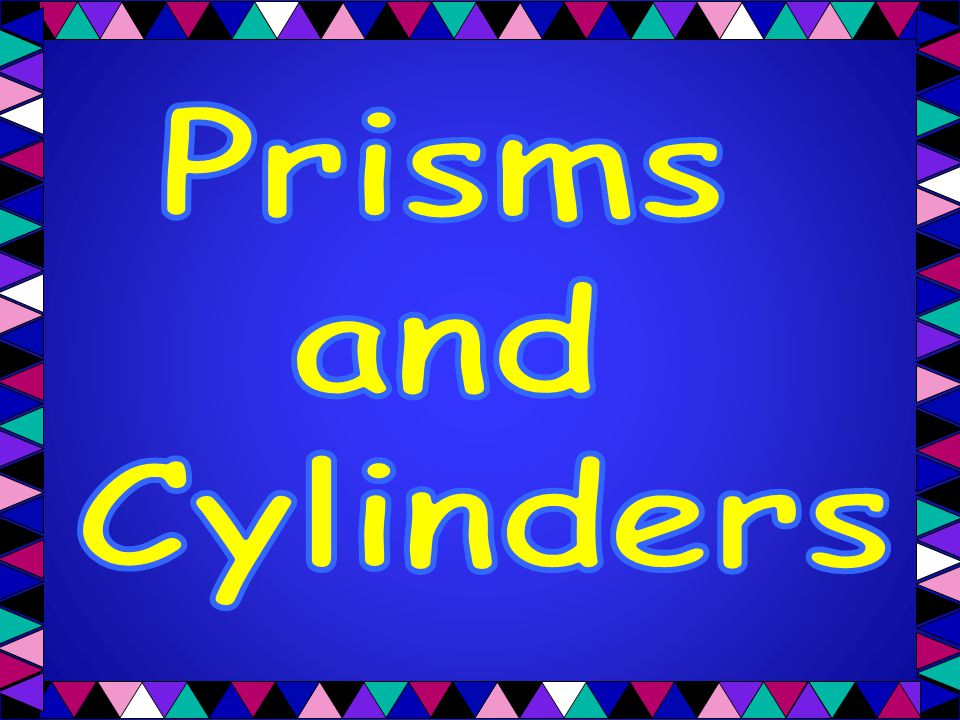 Prisms and Cylinders