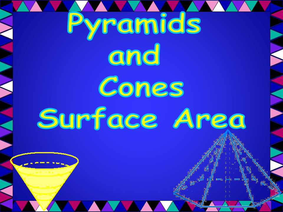 Pyramids and Cones Surface Area
