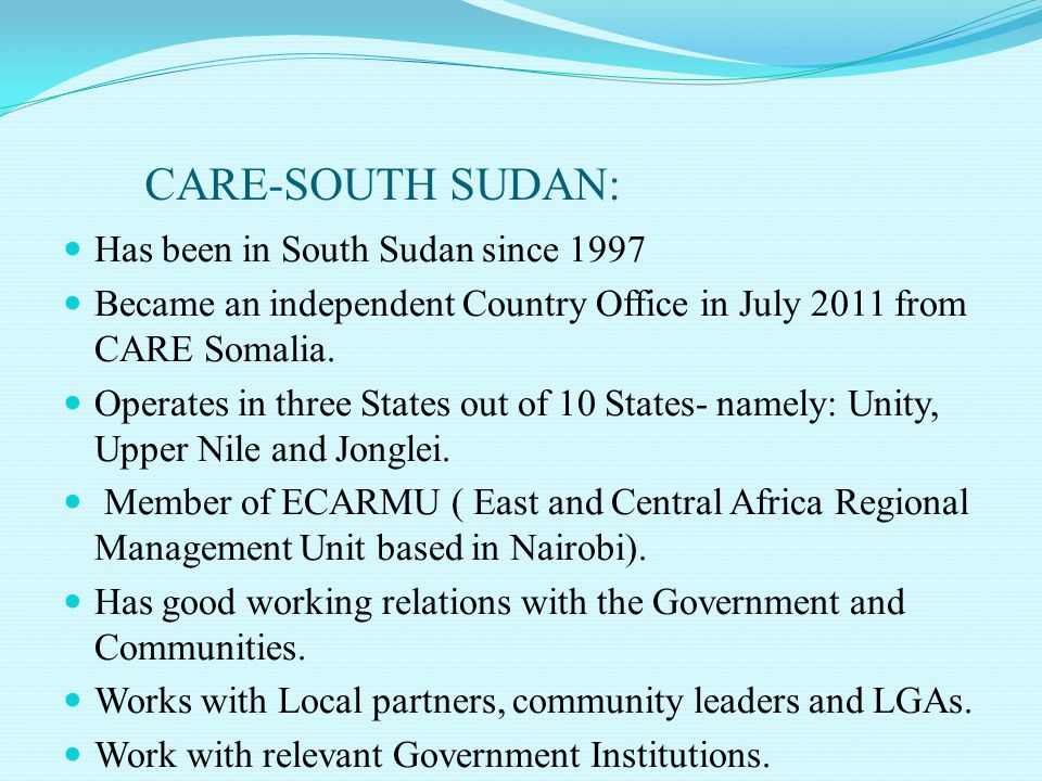 CARE-SOUTH SUDAN: Has been in South Sudan since 1997