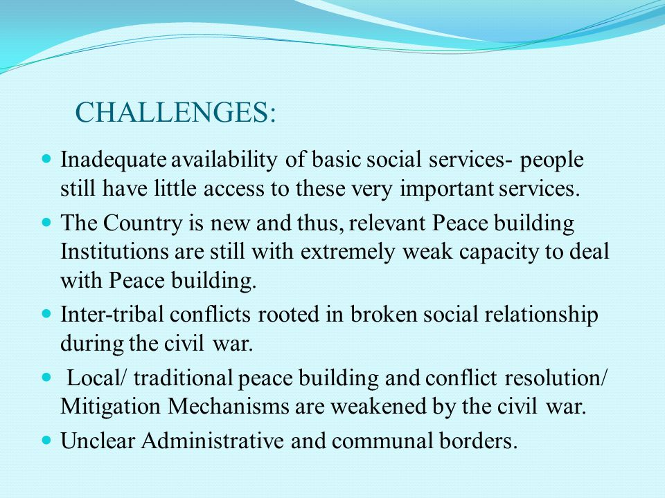 CHALLENGES: Inadequate availability of basic social services- people still have little access to these very important services.