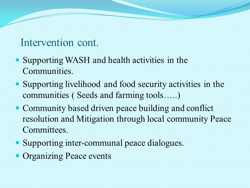 Intervention cont. Supporting WASH and health activities in the Communities.