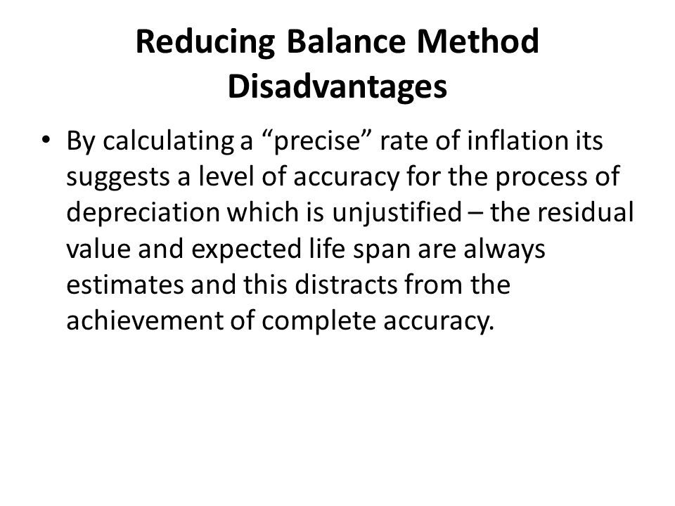 Reducing Balance Method Disadvantages