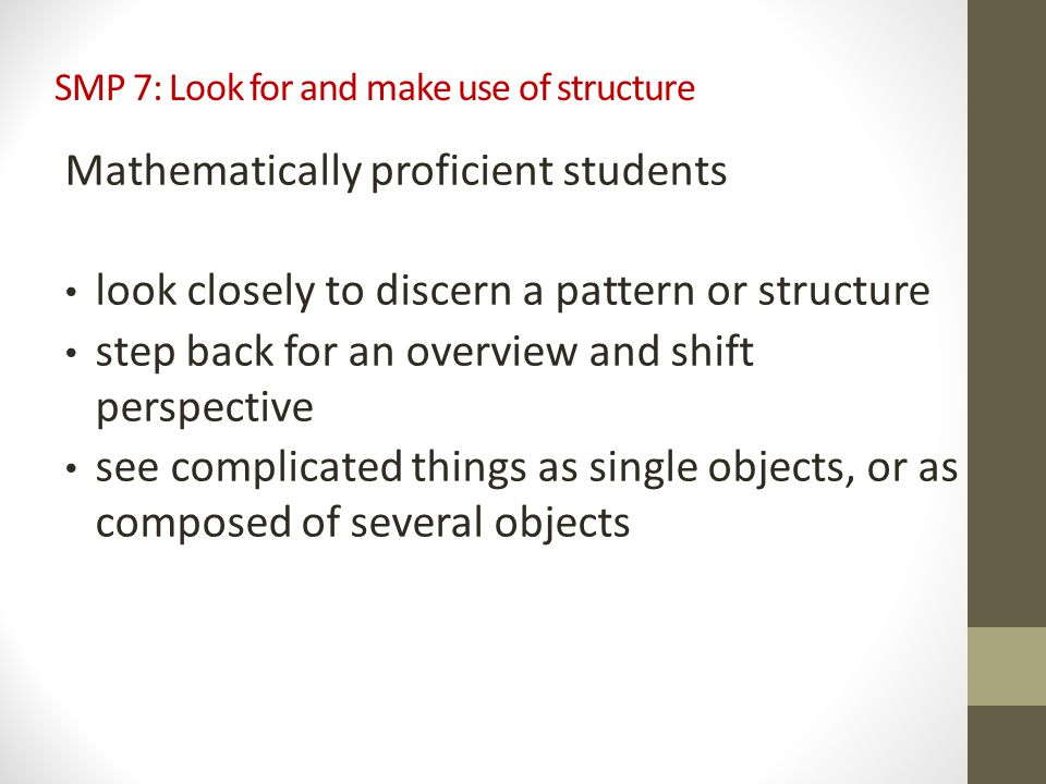 SMP 7: Look for and make use of structure