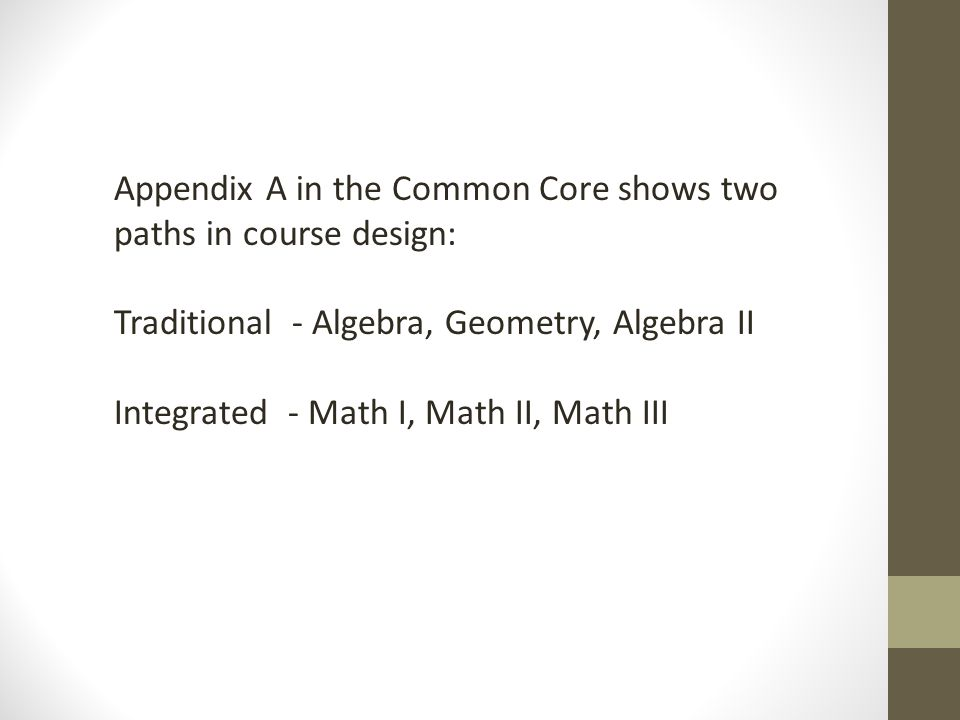 Appendix A in the Common Core shows two paths in course design: