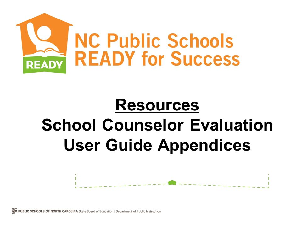 Resources School Counselor Evaluation User Guide Appendices