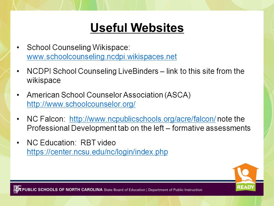 Useful Websites School Counseling Wikispace: www.schoolcounseling.ncdpi.wikispaces.net.
