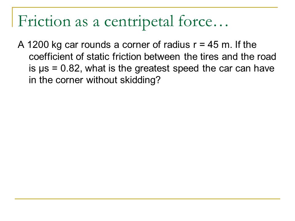 Friction as a centripetal force…