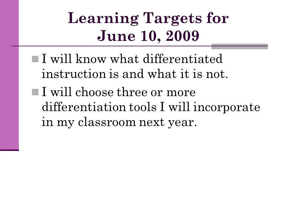 Learning Targets for June 10, 2009