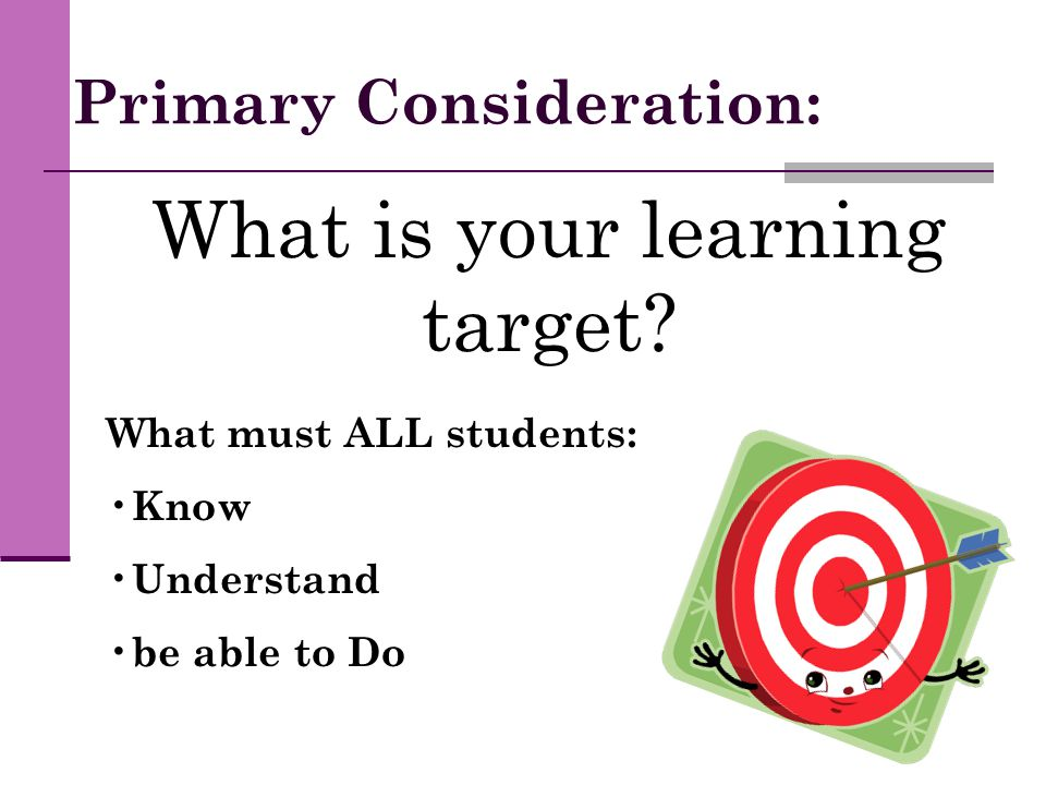 Primary Consideration:
