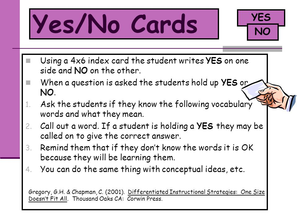 Yes/No Cards YES. NO. Using a 4x6 index card the student writes YES on one side and NO on the other.