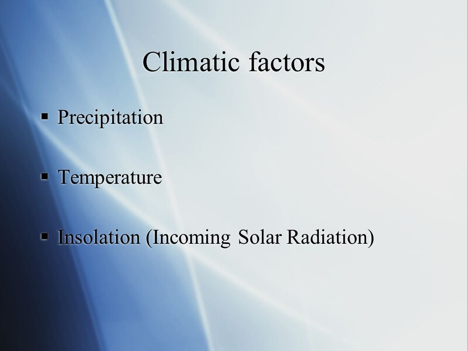 Climatic factors Precipitation Temperature