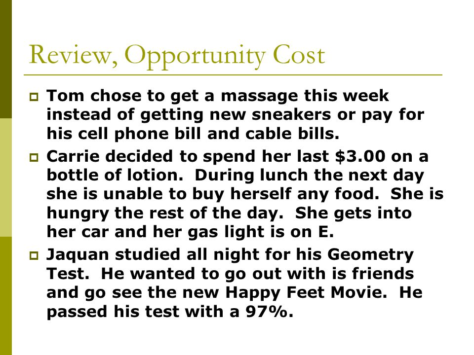 Review, Opportunity Cost