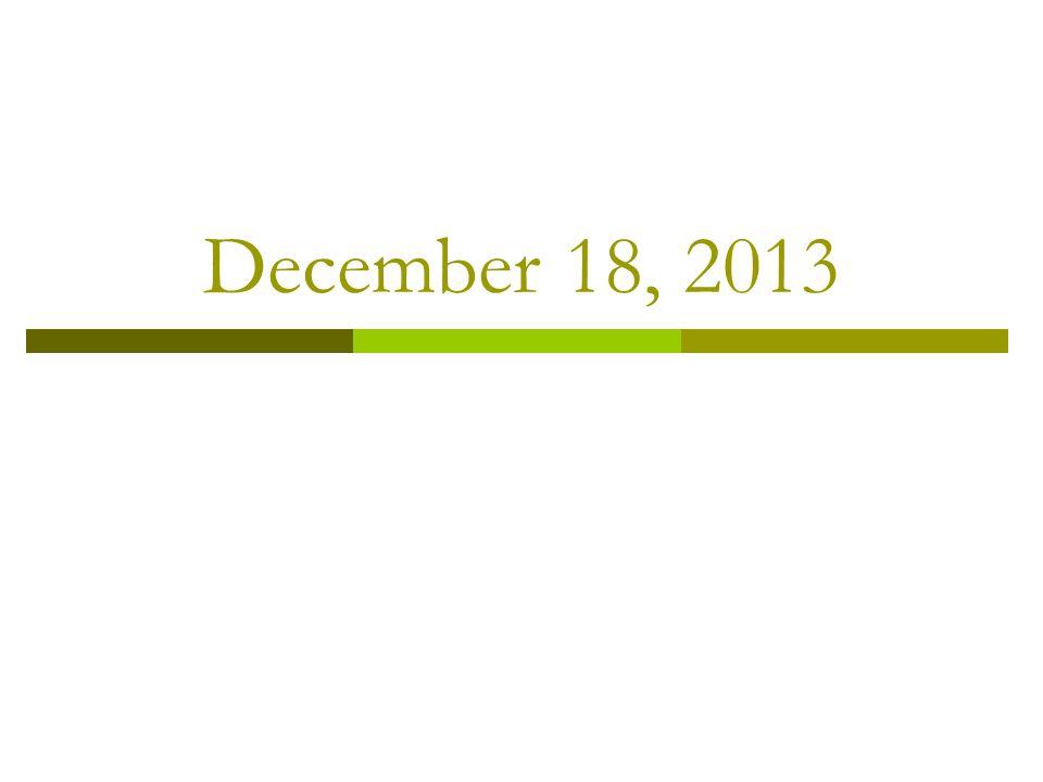 December 18, 2013