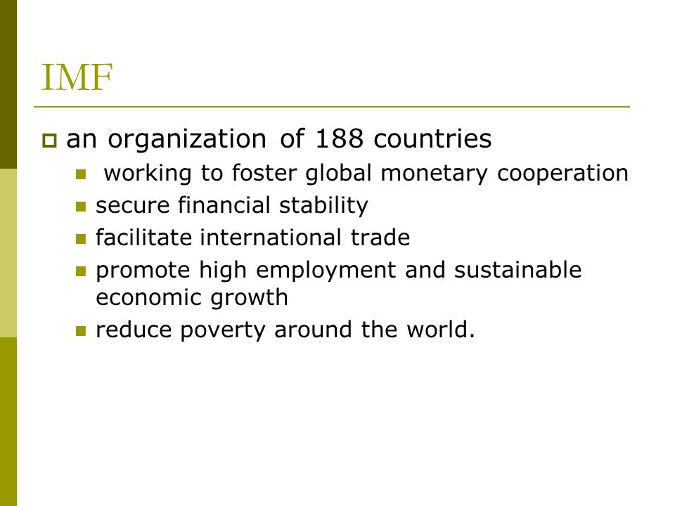 IMF an organization of 188 countries