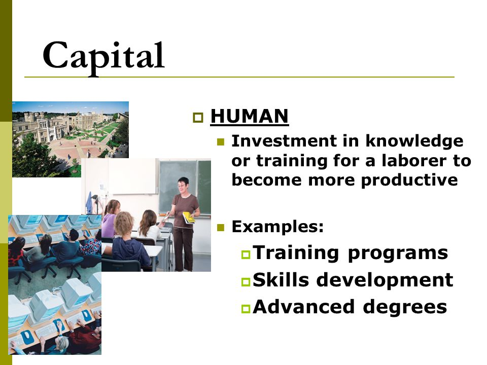 Capital HUMAN Training programs Skills development Advanced degrees