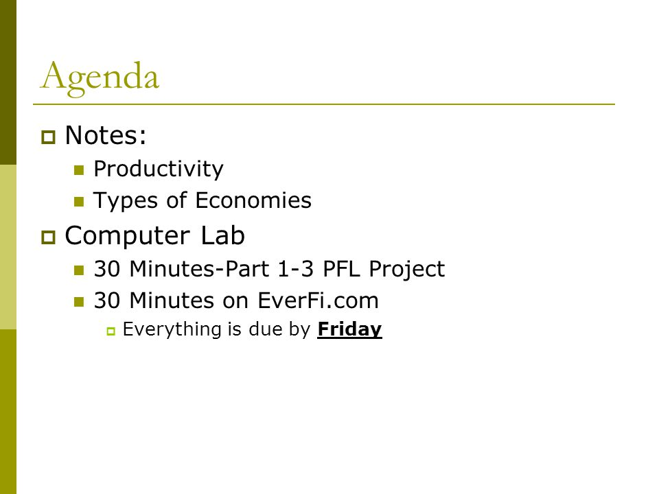 Agenda Notes: Computer Lab Productivity Types of Economies