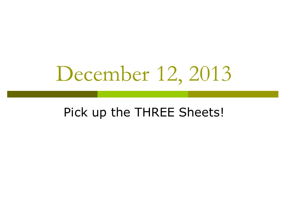 Pick up the THREE Sheets!
