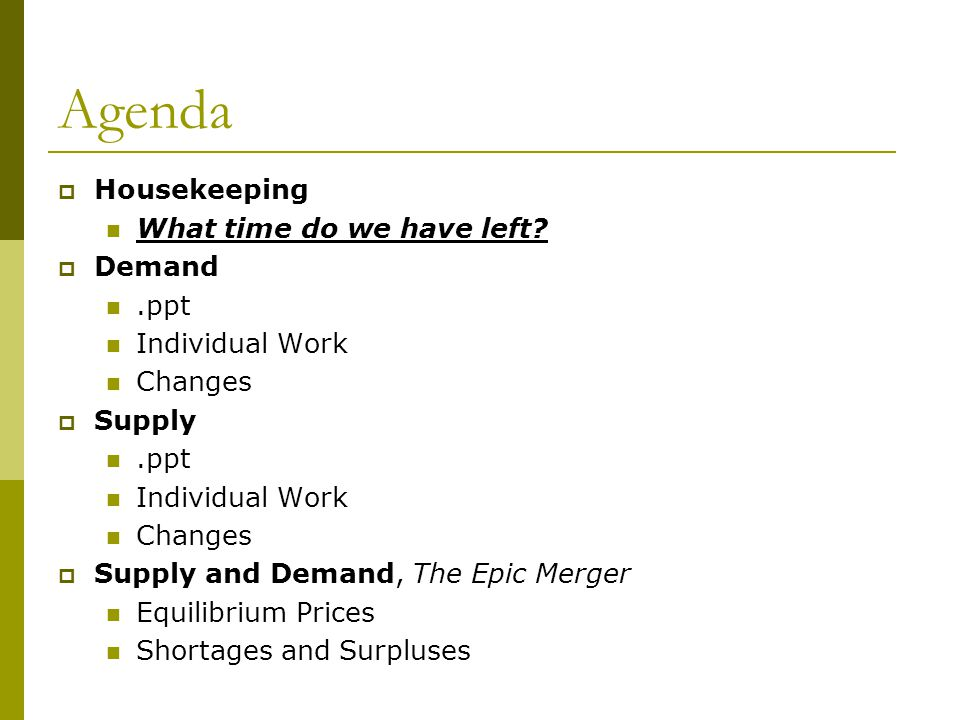 Agenda Housekeeping What time do we have left Demand .ppt
