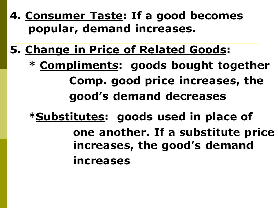 4. Consumer Taste: If a good becomes popular, demand increases.