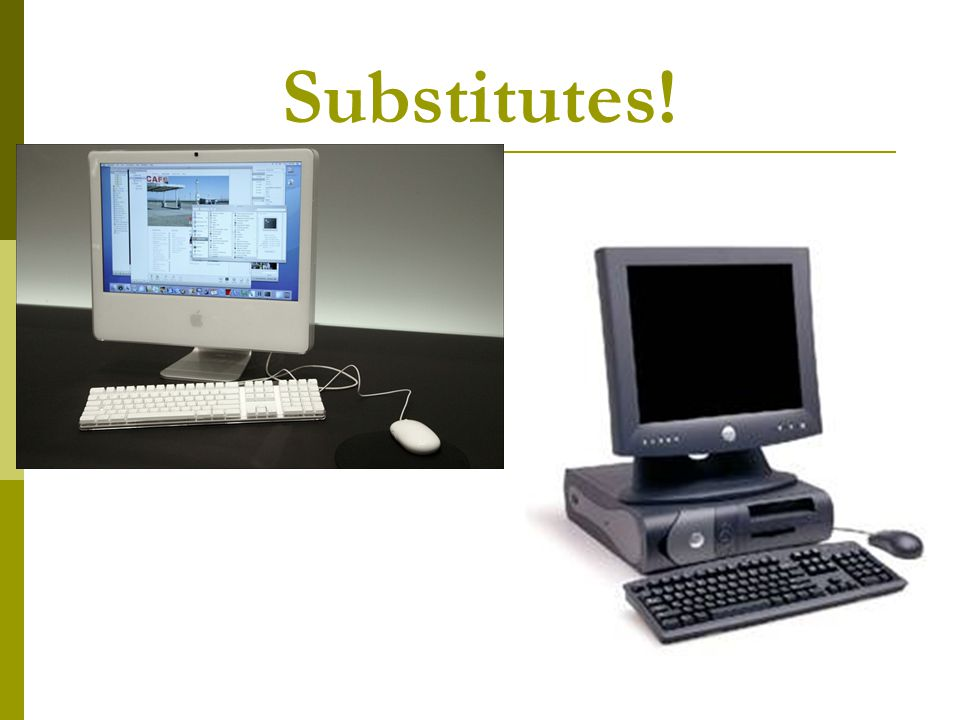 Substitutes!