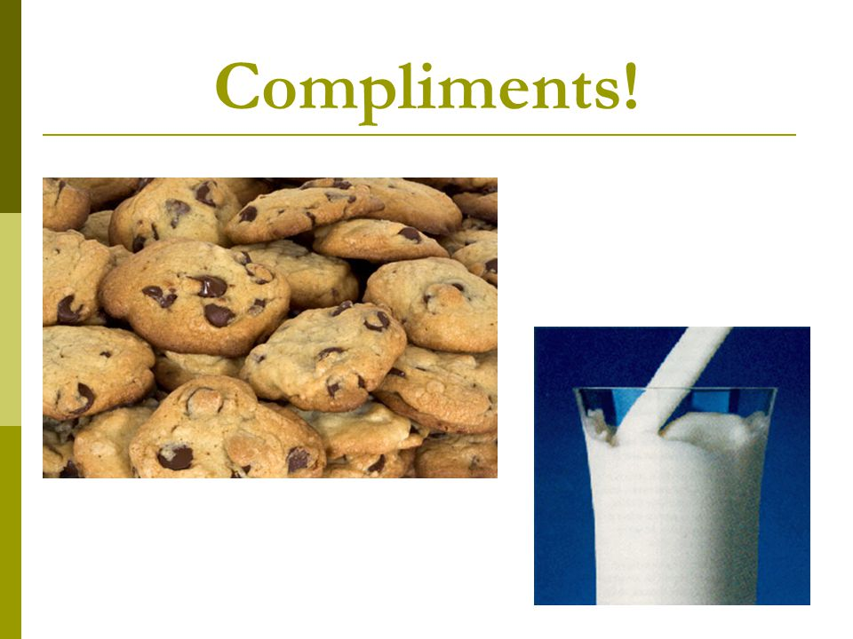 Compliments!
