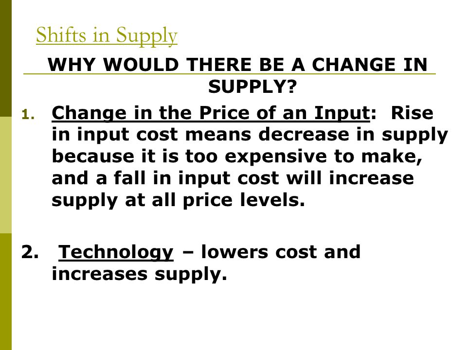 WHY WOULD THERE BE A CHANGE IN SUPPLY