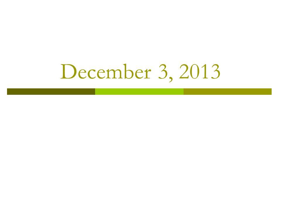 December 3, 2013