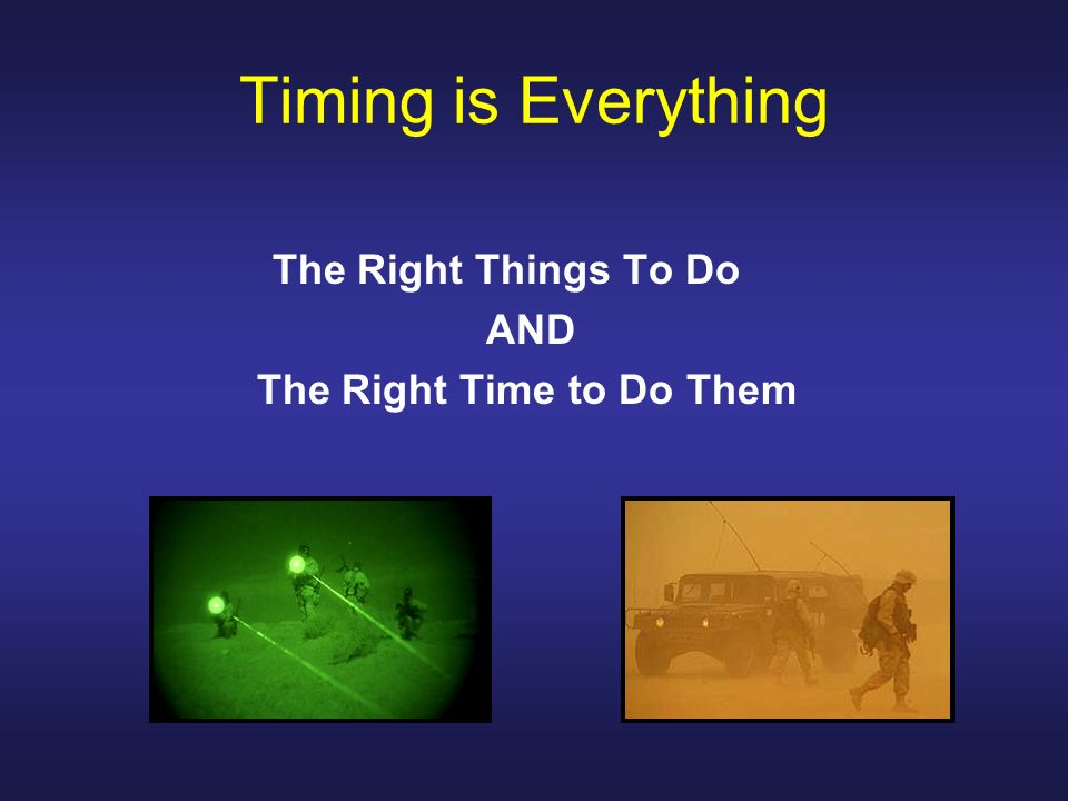 Timing is Everything The Right Things To Do AND