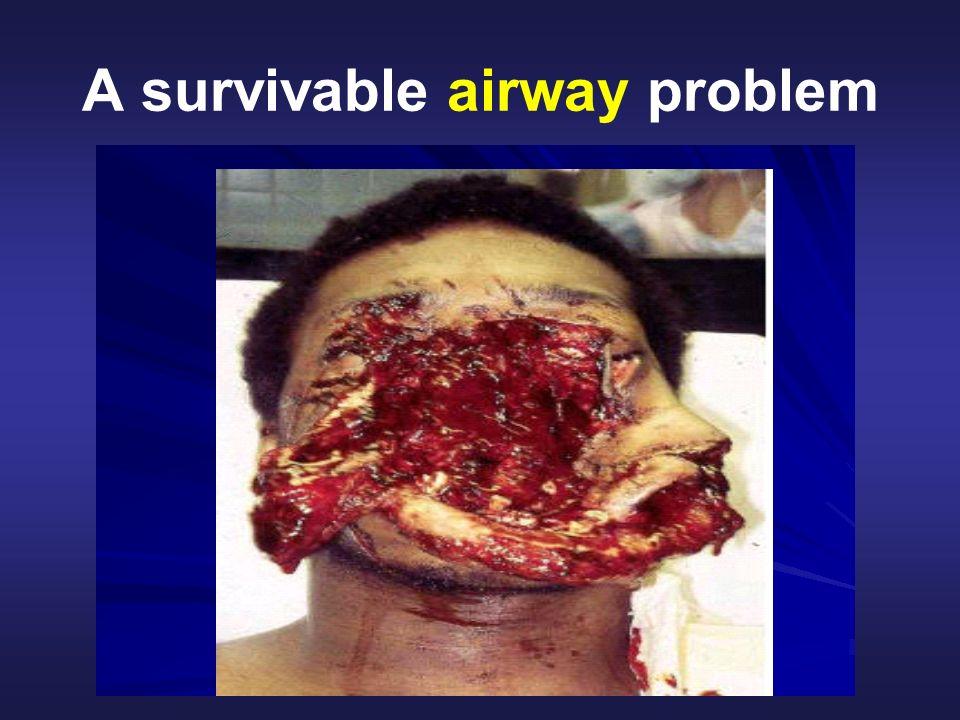 A survivable airway problem