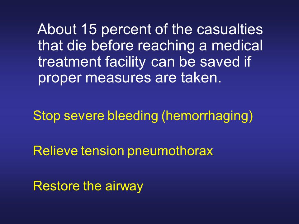 Stop severe bleeding (hemorrhaging) Relieve tension pneumothorax