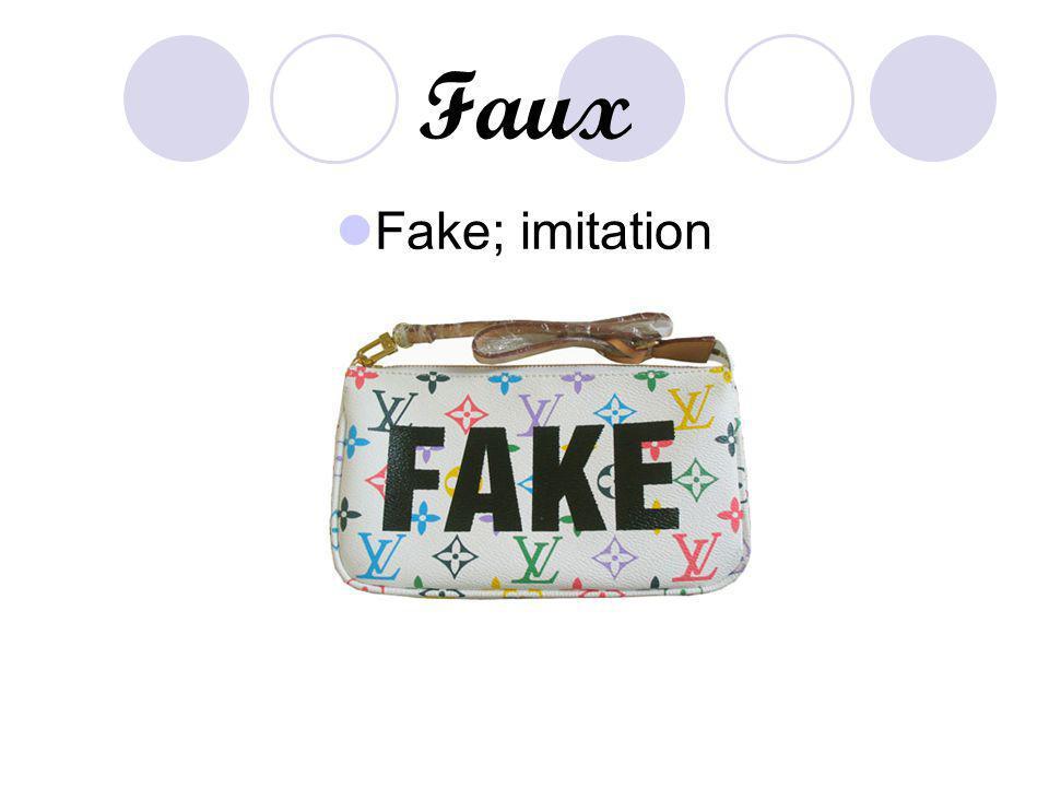 Faux Fake; imitation