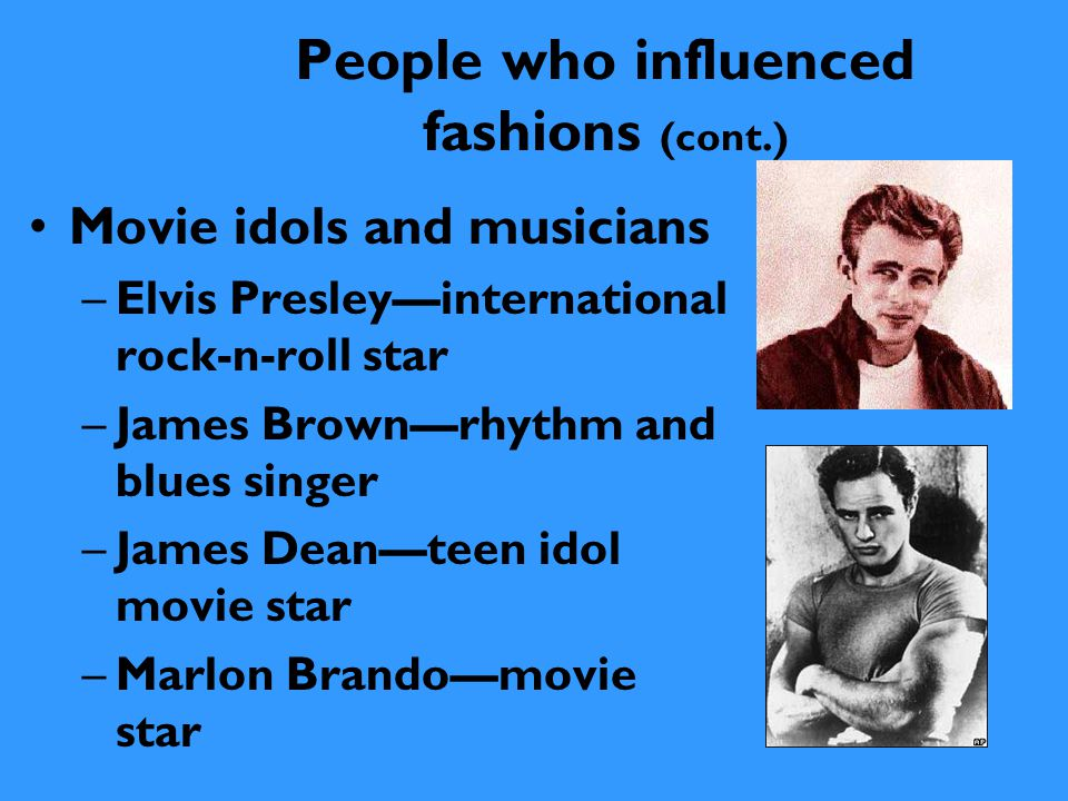People who influenced fashions (cont.)