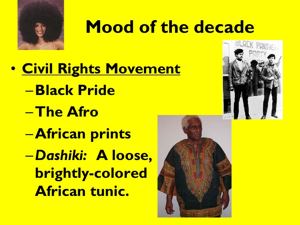 Mood of the decade Civil Rights Movement Black Pride The Afro
