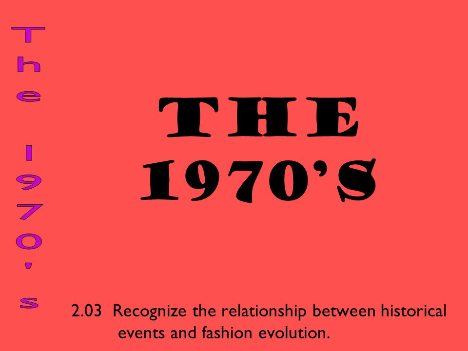 The 1970's The 1970 s.
