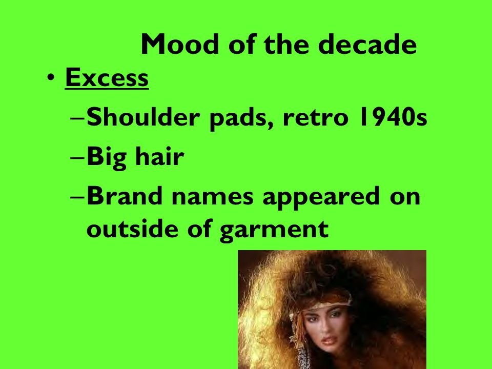 Mood of the decade Excess Shoulder pads, retro 1940s Big hair