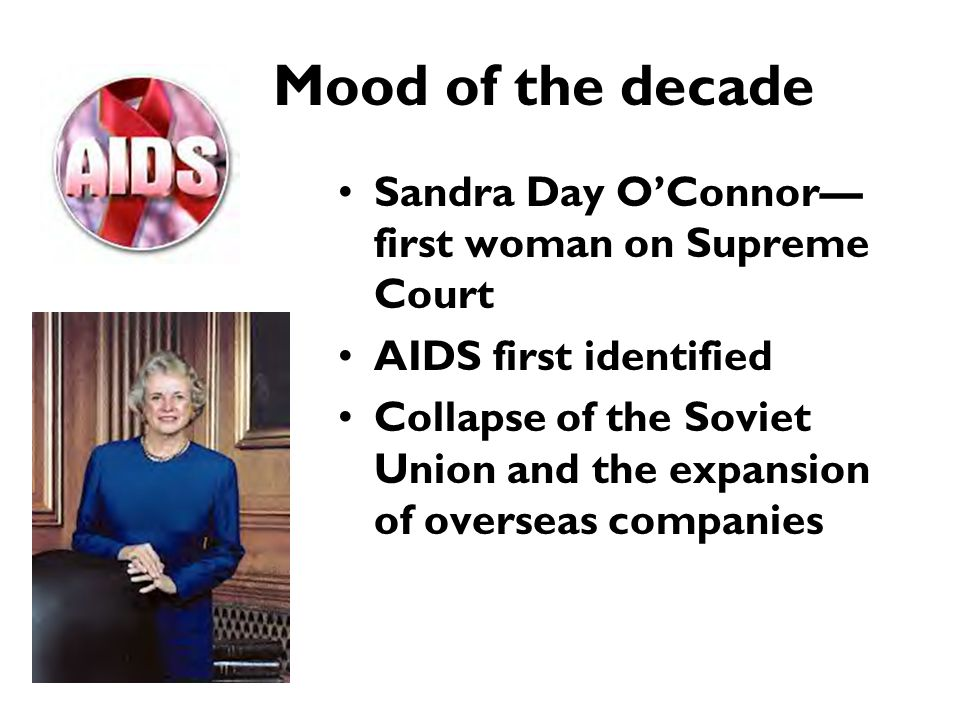 Mood of the decade Sandra Day O'Connor—first woman on Supreme Court