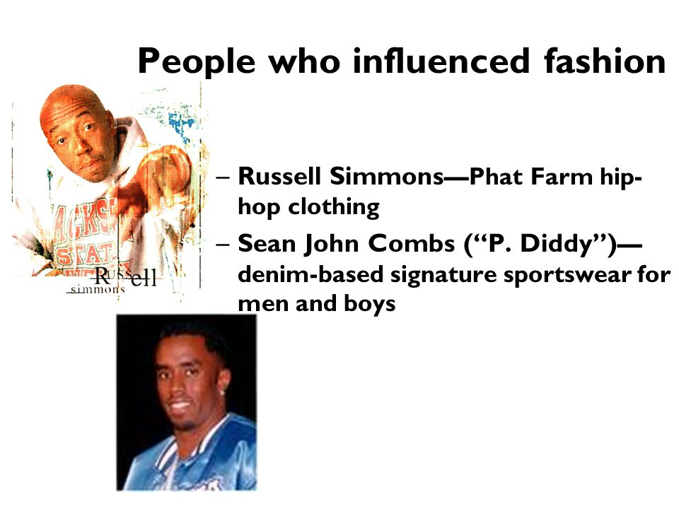 People who influenced fashion