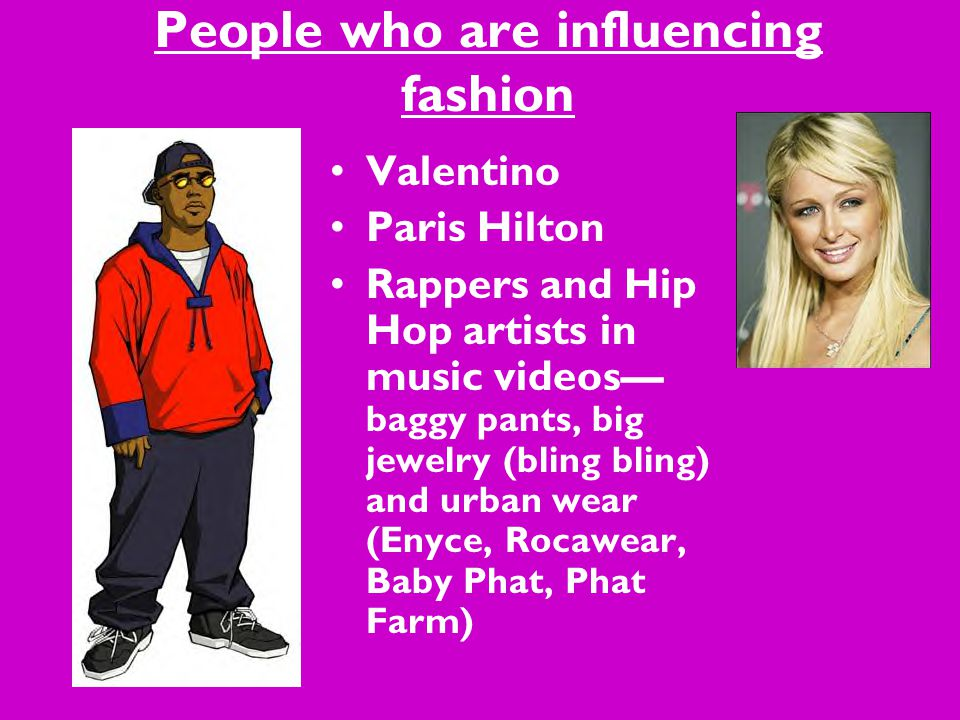 People who are influencing fashion