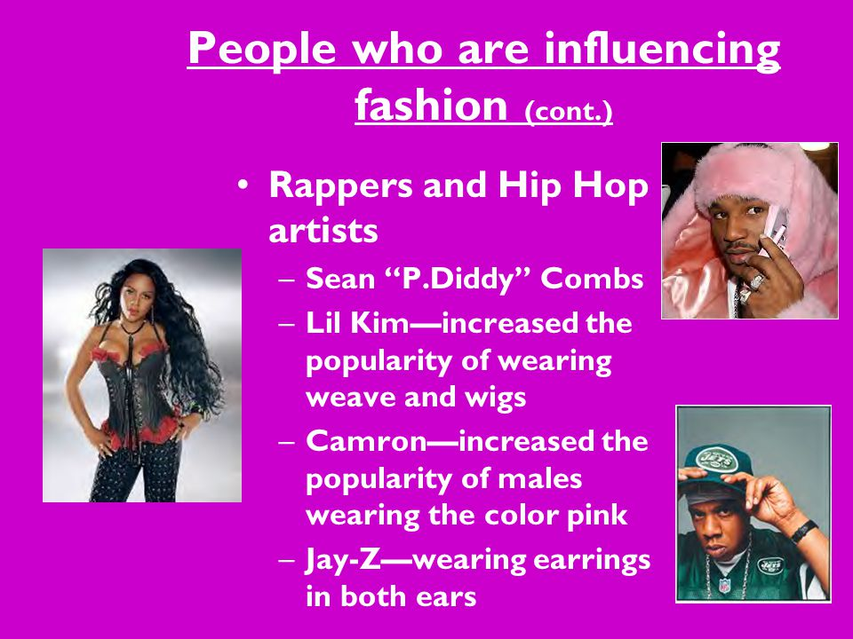 People who are influencing fashion (cont.)
