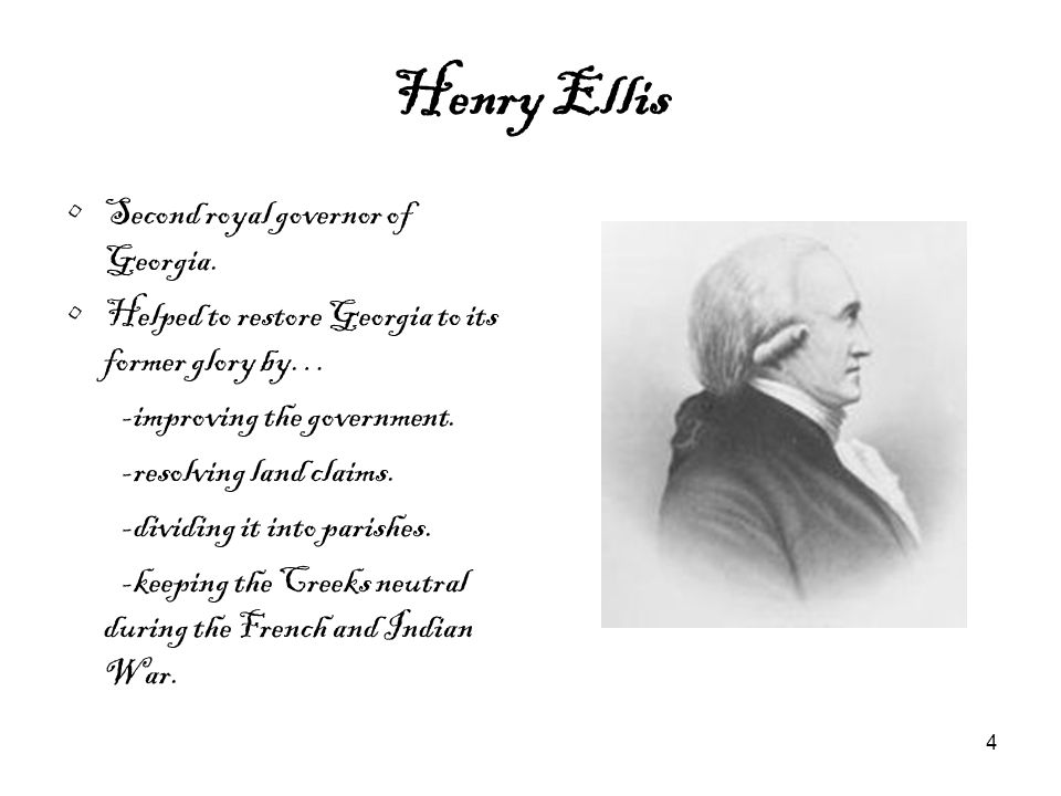 Henry Ellis Second royal governor of Georgia.