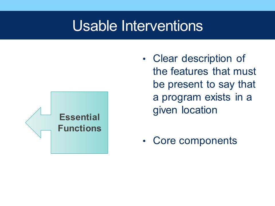 Usable Interventions Clear description of the features that must be present to say that a program exists in a given location.