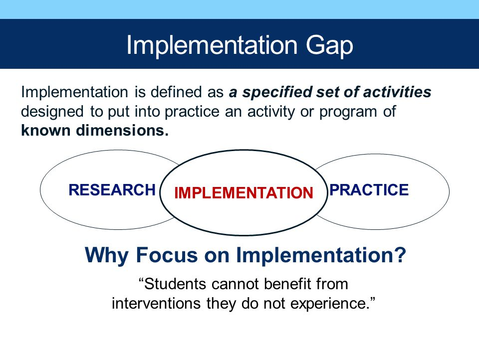 Why Focus on Implementation