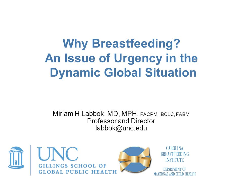 Why Breastfeeding An Issue of Urgency in the Dynamic Global Situation