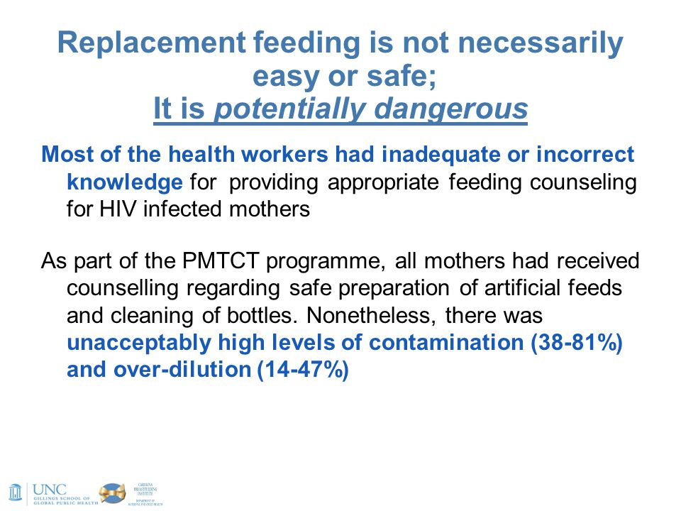 Replacement feeding is not necessarily easy or safe; It is potentially dangerous