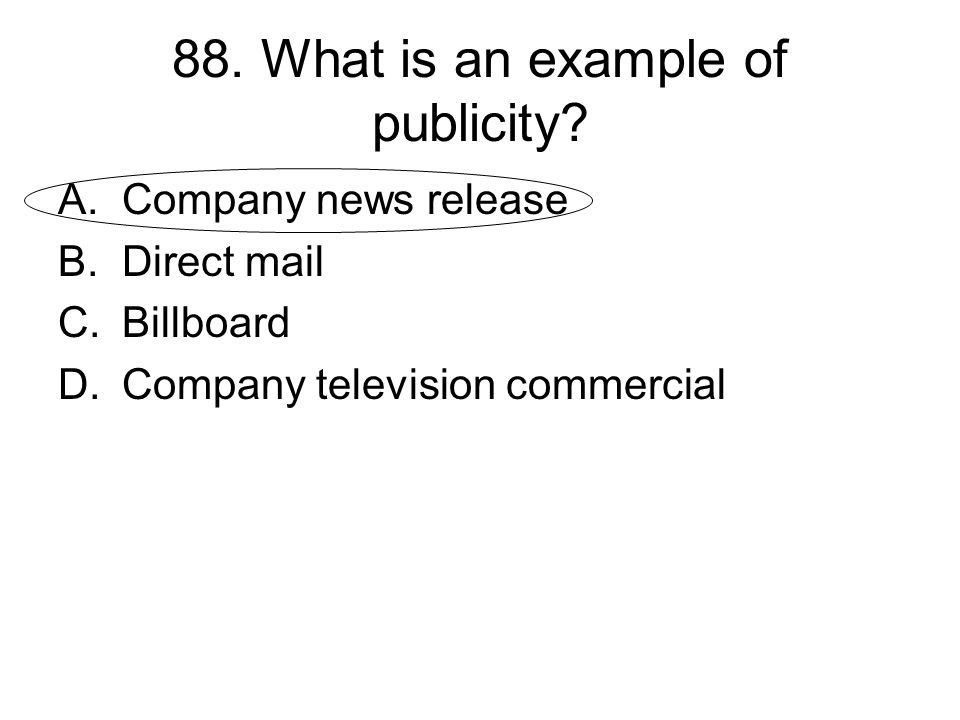 88. What is an example of publicity
